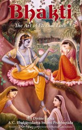 Bhakti: The Art of Eternal Love